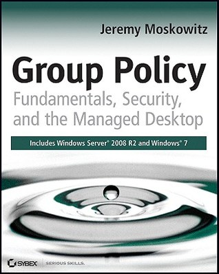 Group Policy Fundamentals Security Managed Desktop
